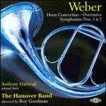 Carl Maria von Weber: Horn Concertino; Overtures; Symphonies Nos. 1 & 2