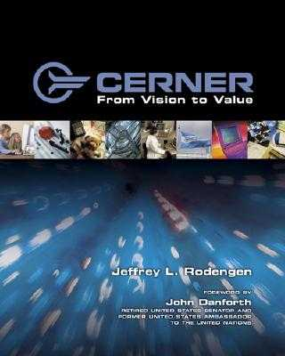 Cerner: From Vision to Value - Rodengen, Jeffrey L