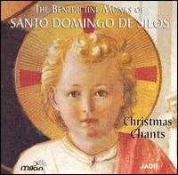 Christmas Chants - Benedictine Monks of Santo Domingo De Silos