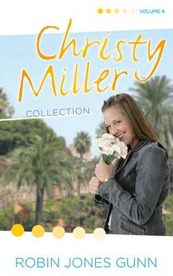 Christy Miller Collection, Vol 4 - Gunn, Robin Jones