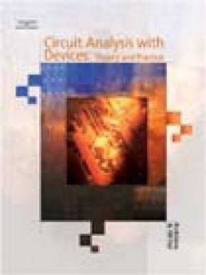Circuit Analysis with Devices: Theory and Practice - Robbins, Allan H, and Miller, Wilhelm C, and Miller, Wilhelm