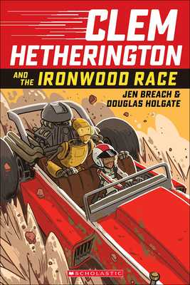 Clem Hetherington and the Ironwood Race - Breach, Jen