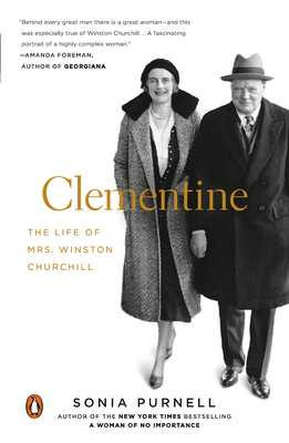 Clementine: The Life of Mrs. Winston Churchill - Purnell, Sonia