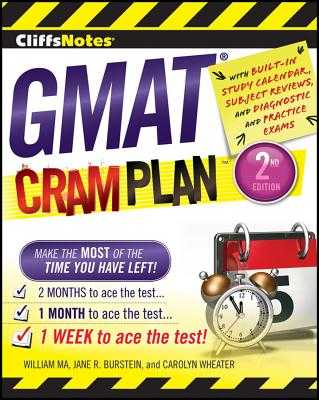 Cliffsnotes GMAT Cram Plan, 2nd Edition - Wheater, Carolyn C, and Burstein, Jane R, and Ma, William