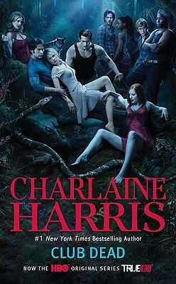 Club Dead: A Sookie Stackhouse Novel - Harris, Charlaine