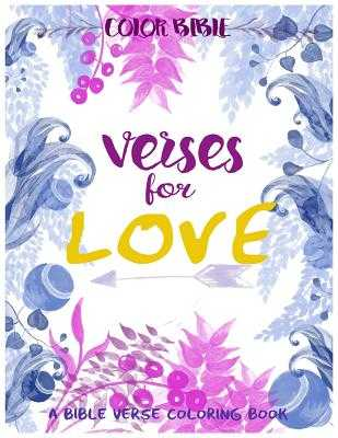 Color BiBle: Verse for Love: A Bible Verse Coloring Book - Coloring Books, Inspirational, and Art, V