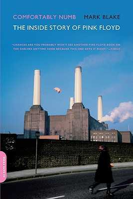 Comfortably Numb: The Inside Story of Pink Floyd - Blake, Mark