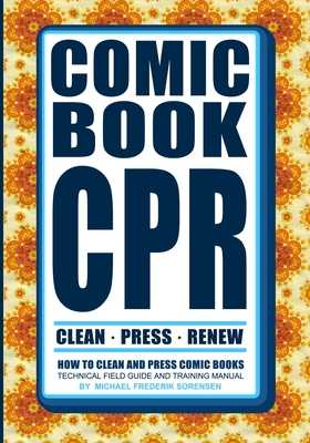 Comic Book CPR: How to Clean and Press Comic Books - Defoor, Gregory, and Long, Deangelo, and Suter, John