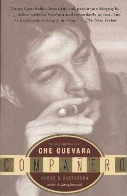 Companero: The Life and Death of Che Guevara - Castaneda, Jorge G