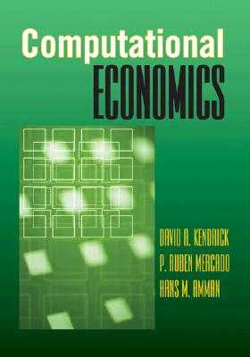 Computational Economics - Kendrick, David A, and Mercado, P Ruben, and Amman, Hans M