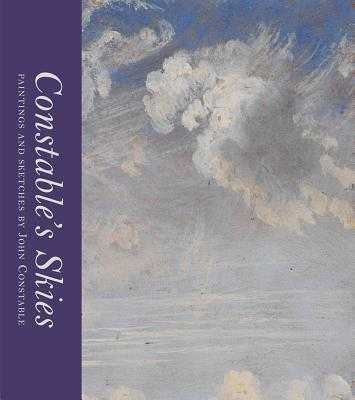 Constable's Skies: Paintings and Sketches by John Constable - Evans, Mark