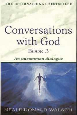 Conversations with God - Book 3: An uncommon dialogue - Walsch, Neale Donald