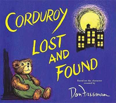 Corduroy Lost and Found - Freeman, Don (Creator), and Hennessy, B G