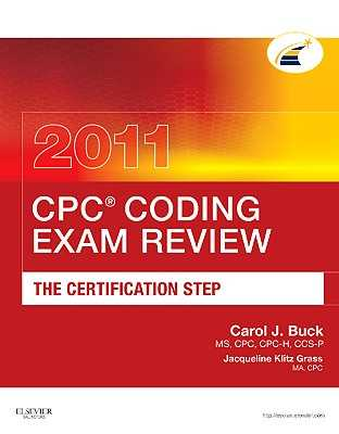 Cpc? Coding Exam Review 2011: The Certification Step - Buck, Carol J, MS, Cpc