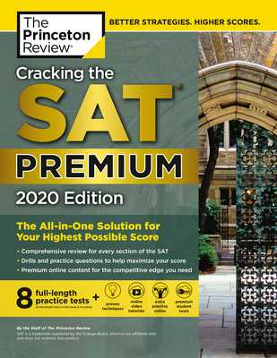 Cracking the SAT Premium Edition with 8 Practice Tests, 2020: The All-In-One Solution for Your Highest Possible Score - The Princeton Review