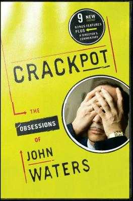 Crackpot: The Obsessions of - Waters, John