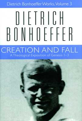 Creation and Fall - Bonhoeffer, Dietrich, and Godsey, John D (Editor)