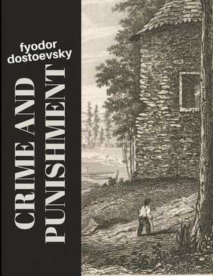 Crime and Punishment - Dostoevsky, Fyodor