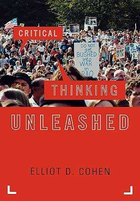 Critical Thinking Unleashed - Cohen, Elliot D, PhD
