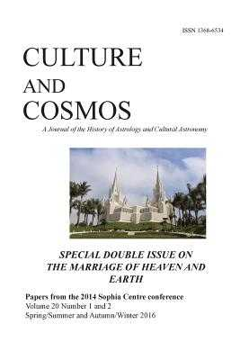 Culture and Cosmos Vol 20 1 and 2: Marriage of Heaven and Earth - Campion, Nicholas (Editor)