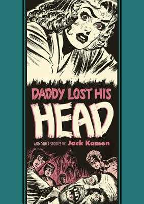 Daddy Lost His Head and Other Stories - Kamen, Jack, and Feldstein, Al, and Bradbury, Ray D