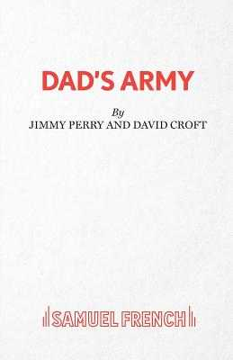 Dad's Army - Perry, Jimmy, and Croft, David