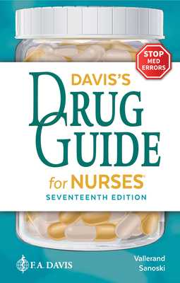 Davis's Drug Guide for Nurses - Vallerand, April Hazard, PhD, RN, Faan, and Sanoski, Cynthia A, Bs, Pharmd, Fccp, Bcps
