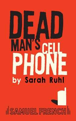 Dead Man's Cell Phone - Ruhl, Sarah