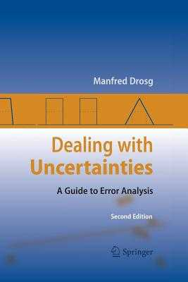 Dealing with Uncertainties: A Guide to Error Analysis - Drosg, Manfred