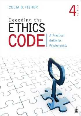 Decoding the Ethics Code: A Practical Guide for Psychologists - Fisher, Celia B, Dr.