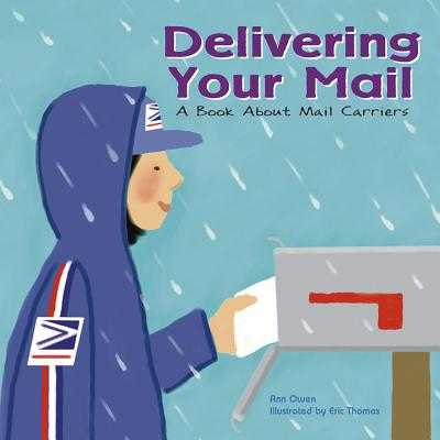 Delivering Your Mail: A Book about Mail Carriers - Owen, Ann