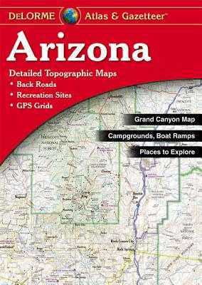Delorme Arizona Atlas & Gazetteer - Rand McNally, and Delorme Publishing Company, and DeLorme