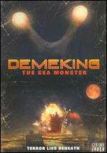Demeking: The Sea Monster - Kohtaro Terauchi