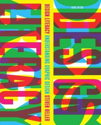 Design Literacy: Understanding Graphic Design - Heller, Steven, and Poynor, Rick (Foreword by)