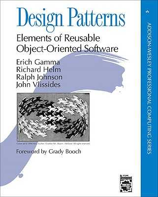 Design Patterns: Elements of Reusable Object-Oriented Software - Gamma, Erich, and Helm, Richard, and Johnson, Ralph, Dr.