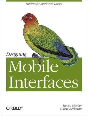 Designing Mobile Interfaces: Patterns for Interaction Design - Hoober, Steven, and Berkman, Eric