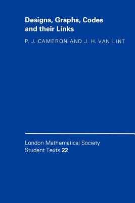 Designs, Graphs, Codes and their Links - Cameron, P. J., and Lint, J. H. van