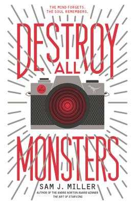 Destroy All Monsters - Miller, Sam J
