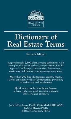 Dictionary of Real Estate Terms - Friedman, Jack P, and Harris, Jack C, and Lindeman, J Bruce, Ph.D.