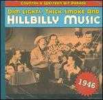 Dim Lights, Thick Smoke and Hillbilly Music: 1946