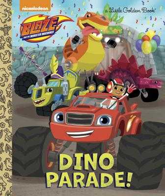 Dino Parade! (Blaze and the Monster Machines) - Tillworth, Mary