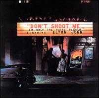 Don't Shoot Me I'm Only the Piano Player - Elton John