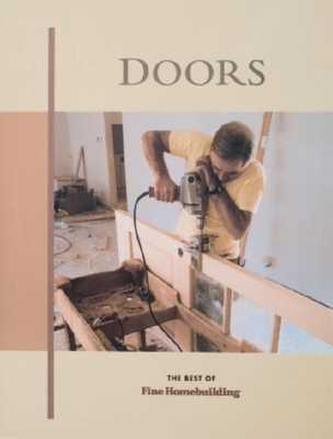 Doors - Fine Homebuilding (Editor), and Taunton Press
