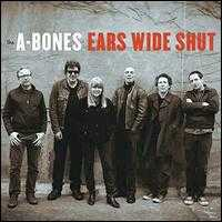 Ears Wide Shut - The A-Bones