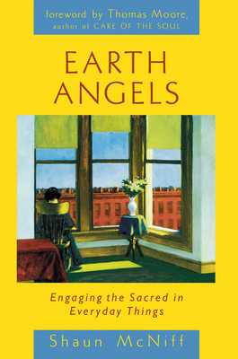 Earth Angels: Engaging the Sacred in Everyday Things - McNiff, Shaun