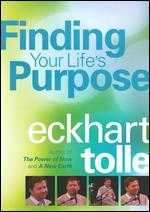 Eckhart Tolle: Finding Your Life's Purpose -