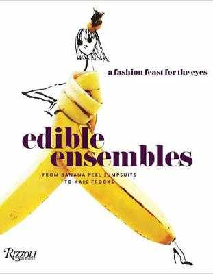 Edible Ensembles: A Fashion Feast for the Eyes, from Banana Peel Jumpsuits to Kale Frocks - Roehrs, Gretchen