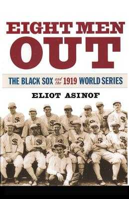 Eight Men Out: The Black Sox and the 1919 World Series - Asinof, Eliot, and Thomas, Ken (Introduction by), and Gould, Stephen Jay (Introduction by)