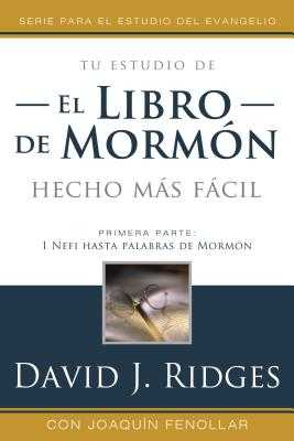El Libro de Mormon Mas Facil, Vol. 1: Bom Made Easier Spanish Edition - Ridges, David J