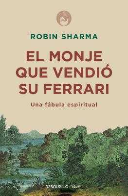 El Monje Que Vendi? Su Ferrari: Una Fßbula Espiritual / The Monk Who Sold His Ferrari: A Spiritual Fable about Fulfilling Your Dreams & Reaching Your Destiny - Sharma, Robin